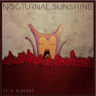 """Nocturnal Sunshine - """"It's Alright"""""""