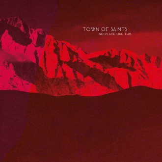 Town of Saints - No Place Like This