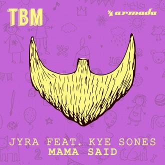 JYRA Ft. Kye Sones - Mama Said
