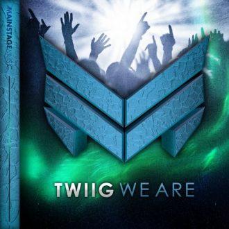 TWIIG - We Are