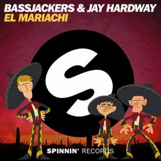 Bassjackers & Jay Hardway - El Mariachi