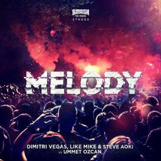 Dimitri Vegas, Like Mike & Steve Aoki vs Ummet Ozcan - Melody