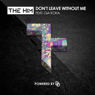 The Him ft. Gia Koka - Don't Leave Without Me