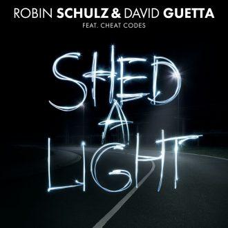 ROBIN SCHULZ & DAVID GUETTA FT. CHEAT CODES – SHED A LIGHT