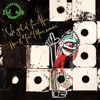 A Tribe Called Quest - We Got It From Here, Thank You 4 Your Service
