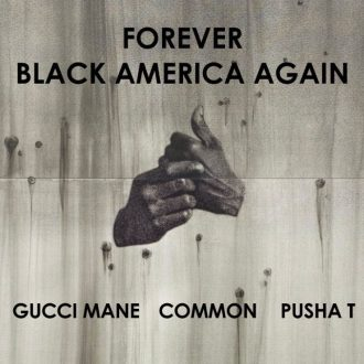 Common, Gucci Mane, Pusha T & BJ The Chicago Kid - Black America Again (Remix)