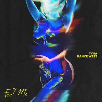 Tyga Ft. Kanye West - Feel Me