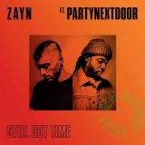 ZAYN ft. PARTYNEXTDOOR – Still Got Time