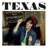 Texas – Tell That Girl