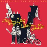 Queens Of The Stone Age – The Way That They Used To Do