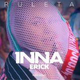 INNA ft. Erick – Ruleta