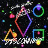 Clean Bandit & Marina – Disconnect