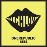 OneRepublic & Seeb – Rich Love