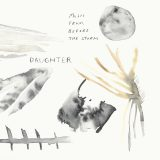 Daughter – Burn It Down
