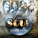 Ladies of Soul – Count Me In