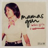 Mamas Gun – London Girls
