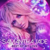 Samantha Jade – Best Of My Love