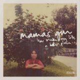 Mamas Gun – You Make My Life A Better Place