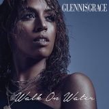 Glennis Grace – Walk On Water
