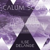Calum Scott & Ilse DeLange – You Are The Reason