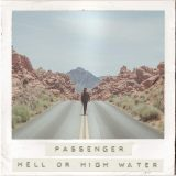 Passenger – Hell Or High Water