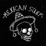 Mexican Surf – Not The Same