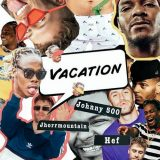 Johnny 500, Jhorrmountain & Hef – Vacation