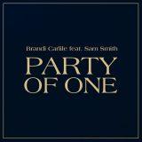 Brandi Carlile ft. Sam Smith – Party Of One