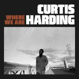 Curtis Harding – Where We Are
