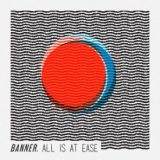 Banner. – All Is At Ease