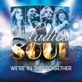 Ladies Of Soul – We're In This Together