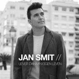 Jan Smit – Liever Dan M'n Eigen Leven