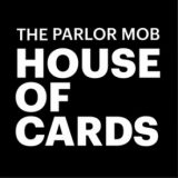 The Parlor Mob – House Of Cards