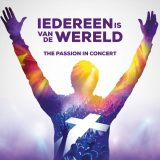 The Passion in Concert – Iedereen Is Van De Wereld