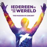 The Passion in Concert – Iedereen Is Van De Wereld