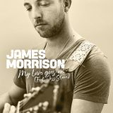 James Morrison ft. Joss Stone – My Love Goes On