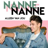 Nanne – Alleen Van Jou