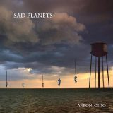 Sad Planets – Not Of This World