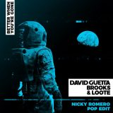 David Guetta, Brooks & Loote – Better When You're Gone (Nicky Romero Pop edit)