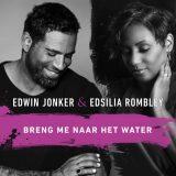 Edwin Jonker & Edsilia Rombley – Breng Me Naar Het Water