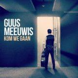Guus Meeuwis – Kom We Gaan