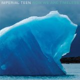 Imperial Teen – Don't Wanna Let You Go