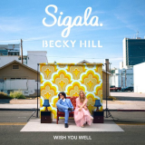 Sigala ft. Becky Hill – Wish You Well
