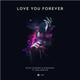 Nicky Romero & Stadiumx ft. Sam Martin – Love You Forever