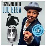 Scatman John & Lou Bega – Scatman & Hatman