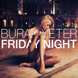 Burak Yeter – Friday Night