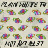 Plain White T's – Let's Lay Low