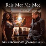 Wesly Bronkhorst & Berget Lewis – Reis Met Me Mee
