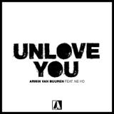 Armin van Buuren ft. Ne-Yo – Unlove You