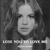 Selena Gomez – Lose You To Love Me
